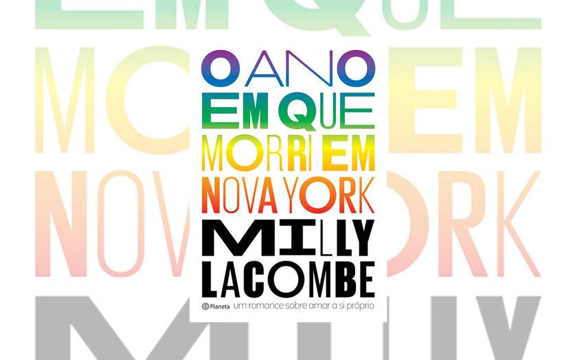 O ano em que morri em Nova York | Milly Lacombe
