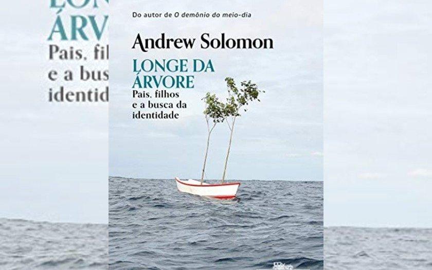 """Longe da árvore"", de Andrew Solomon"