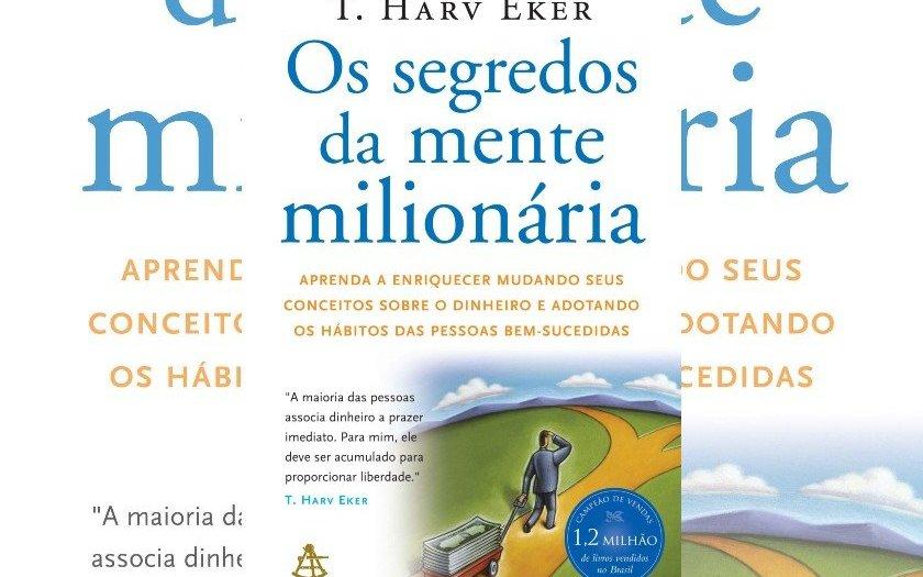 Os segredos da mente milionária, T. Harv Eker