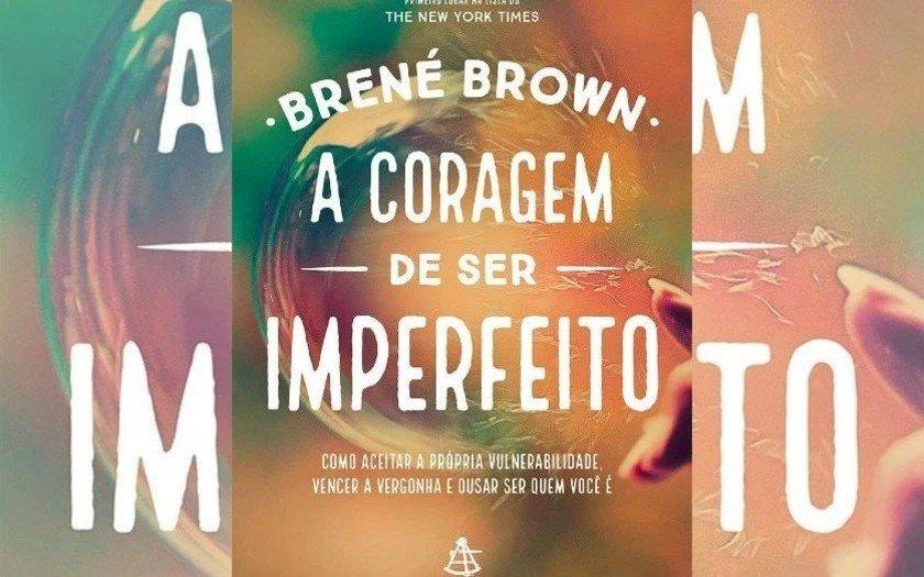 A coragem de ser imperfeito, Brené Brown
