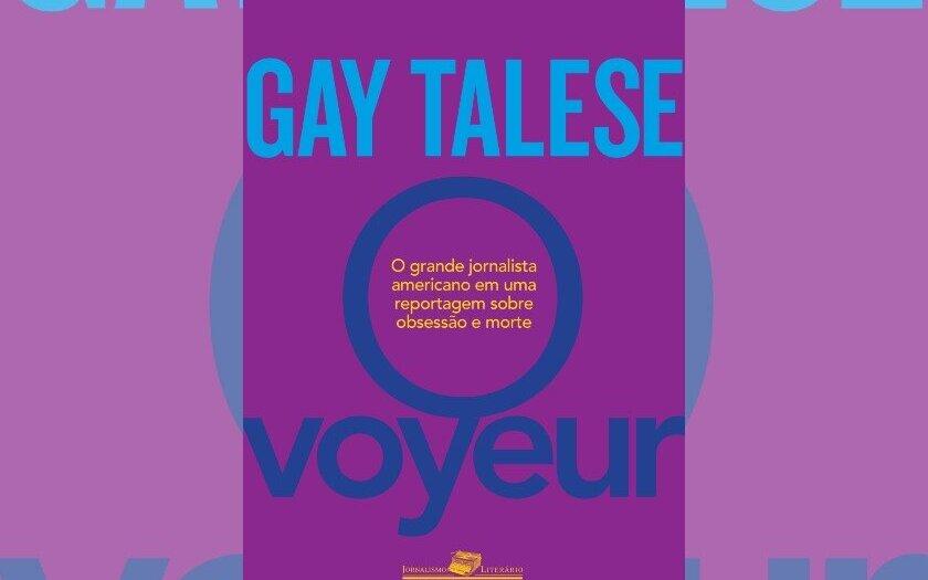 """""""O VOYEUR"""", GAY TALESE"""